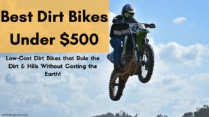 Best Dirt Bikes Under $500