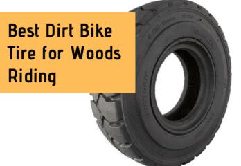 Best Dirt Bike Tire for Woods Riding